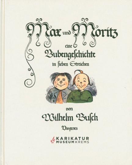 Max und Moritz. Eine Bubengeschichte in sieben Streichen.