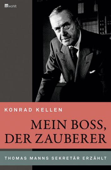Mein Boss, der Zauberer. Thomas Manns Sekretär erzählt.