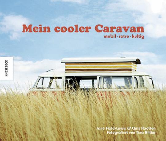 Mein cooler Caravan. Mobil, retro, kultig.
