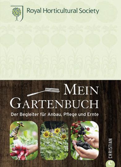 Mein Gartenbuch. Der Begleiter für Anbau, Pflege und Ernte.