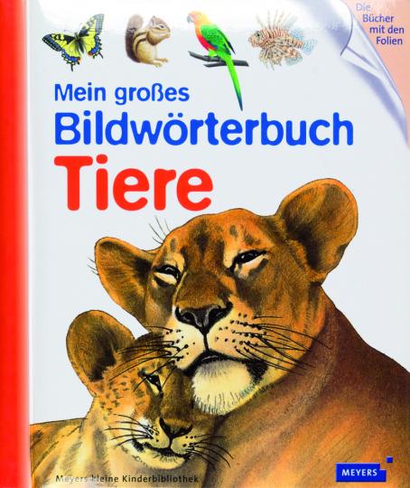 Mein großes Bildwörterbuch Tiere. Meyers kleine Kinderbibliothek.