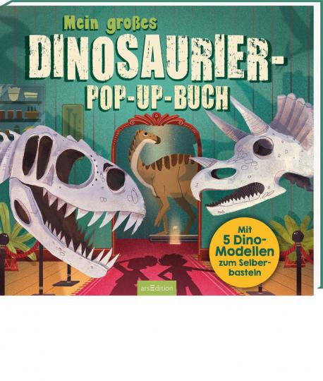 Mein großes Dinosaurier-Pop-up-Buch. Mit 5 Dino-Modellen zum Selberbasteln.