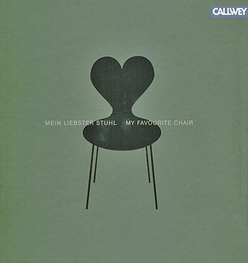 Mein liebster Stuhl. Von Architekten, Designern und ihren Lieblingsstühlen.