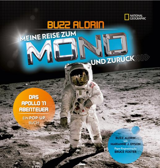 Meine Reise zum Mond und zurück. Das Apollo 11-Abenteuer. Ein Pop-up Buch. National Geographic KiDS