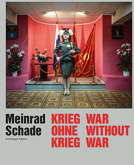 Meinrad Schade. Krieg ohne Krieg. Fotografien aus der ehemaligen Sowjetunion.