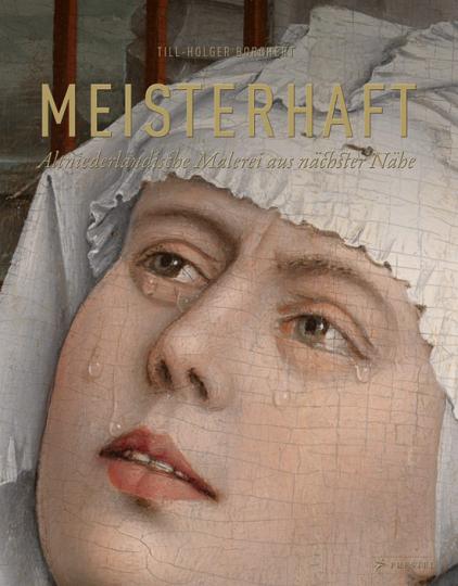 Meisterhaft. Altniederländische Malerei aus nächster Nähe.