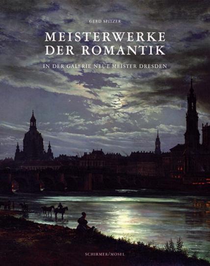 Meisterwerke der Romantik in der Galerie Neue Meister Dresden.