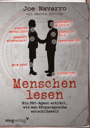 Menschen lesen. Ein FBI-Agent erklärt, wie man Körpersprache entschlüsselt.