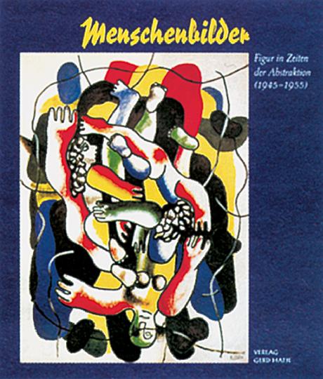 Menschenbilder - Figur in Zeiten der Abstraktion (1945-1955).