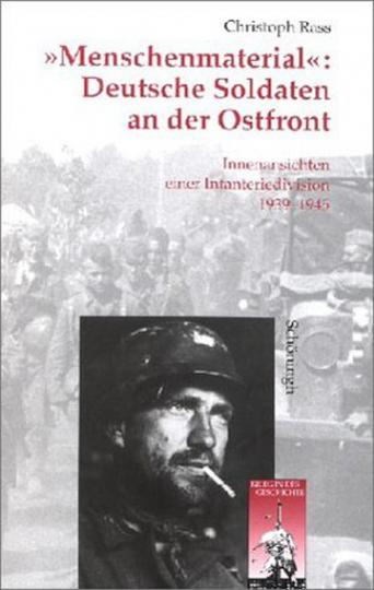 Menschenmaterial - Deutsche Soldaten an der Ostfront
