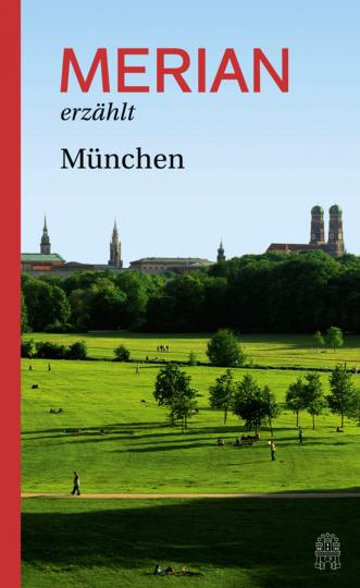 Merian erzählt München.