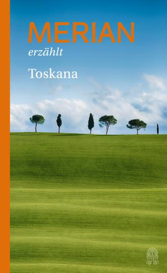 Merian erzählt Toskana.