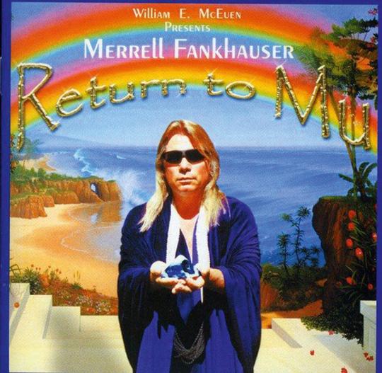 Merrell Fankhauser. Return To Mu. CD.