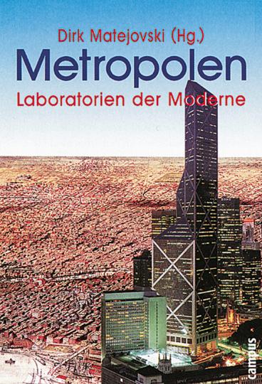 Metropolen. Laboratorien der Moderne.