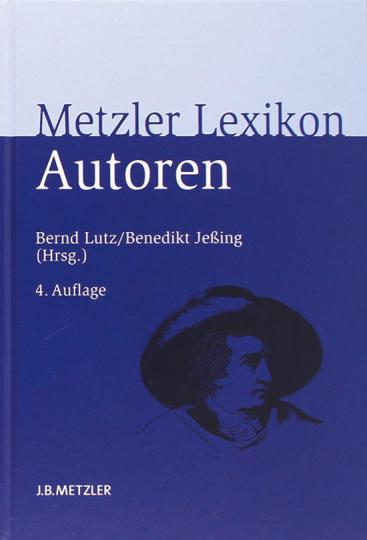 Metzler Autoren Lexikon - Deutschsprachige Dichter und Schriftsteller vom Mittelalter bis zur Gegenwart.