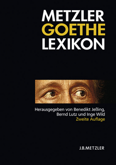 Metzler Goethe Lexikon.
