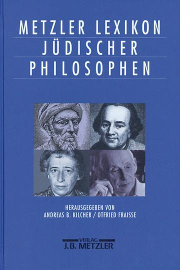 Metzler Lexikon jüdischer Philosophen. Philosophisches Denken des Judentums von der Antike bis zur Gegenwart.