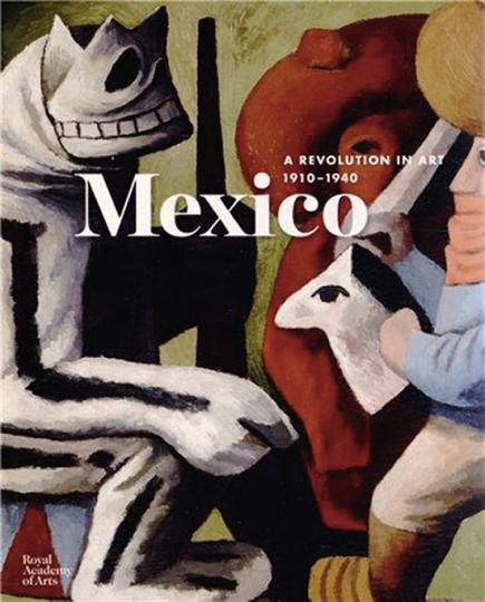 Mexico. Eine Revolution in der Kunst, 1910-1940.