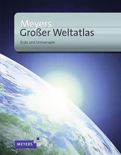 Meyers Großer Weltatlas. Erde und Universum.