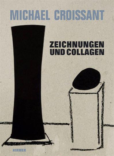 Michael Croissant. Zeichnungen und Collagen.