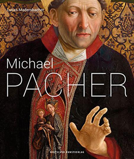 Michael Pacher. Zwischen Zeiten und Räumen.