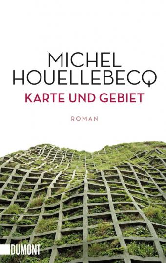 Michel Houellebecq. Karte und Gebiet. Roman.
