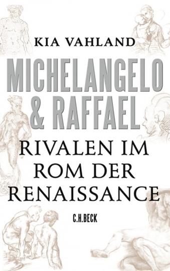 Michelangelo & Raffael. Rivalen im Rom der Renaissance.