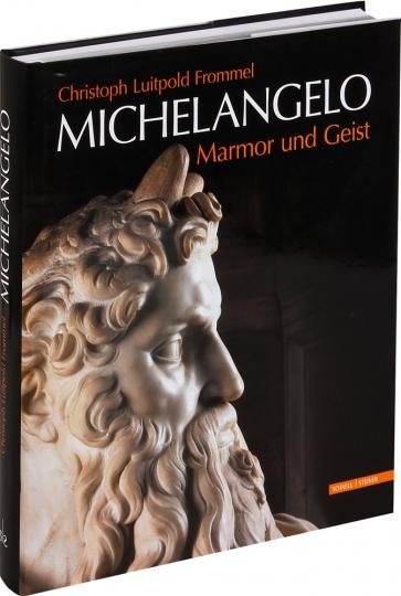 Michelangelo. Marmor und Geist.