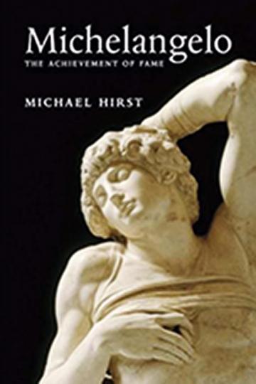 Michelangelo. The Achievement of Fame. Vol.1.
