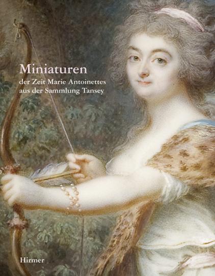 Miniaturen der Zeit Marie Antoinettes aus der Sammlung Tansey.