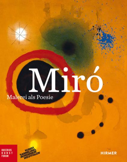 Miró. Malerei als Poesie.
