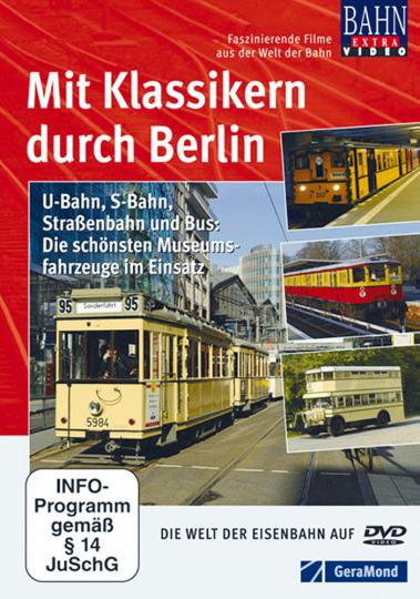 Mit Klassikern durch Berlin - U-Bahn, S-Bahn, Straßenbahn und Bus DVD