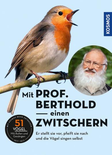 Mit Prof. Berthold einen zwitschern! Vogelstimmen kennen lernen mit Prof. Berthold. CD.