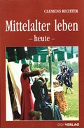 Mittelalter leben - heute