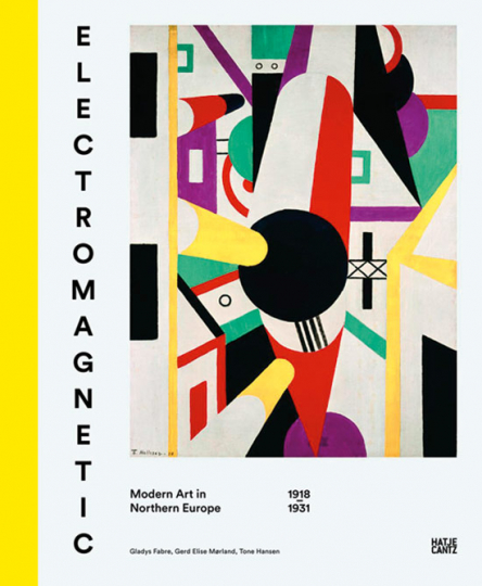 Modern Art in Northern Europe, 1918-1931 Electromagnetic