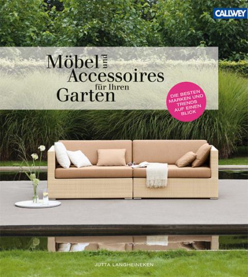 Möbel und Accessoires für Ihren Garten. Die besten Marken und Trends auf einen Blick.