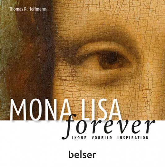 Mona Lisa forever. Ikone, Vorbild, Inspiration.