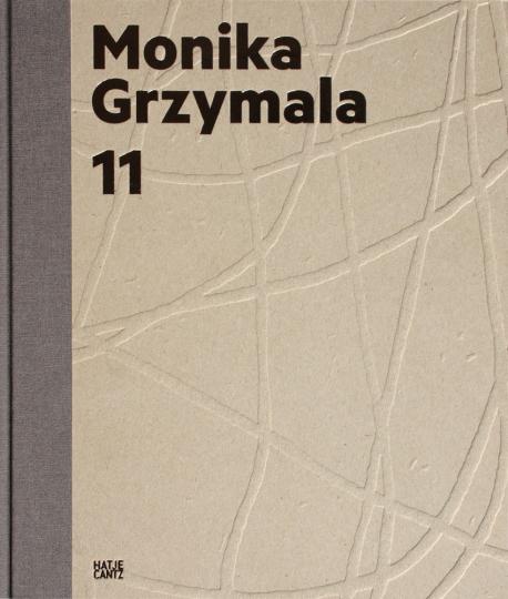 Monika Grzymala 11 Works 2000-2011.
