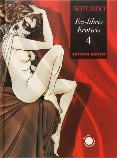 Monika. Die wahre Geschichte der erotischen Erfahrungen der Monika von B. und ihrer Familie. Ex-Libris Erotics 4. Graphic Novel.