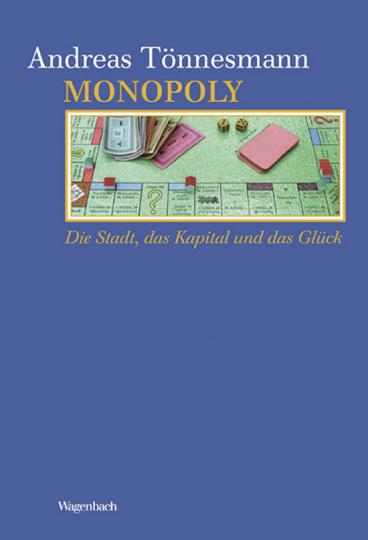 Monopoly. Die Stadt, das Kapital und das Glück.
