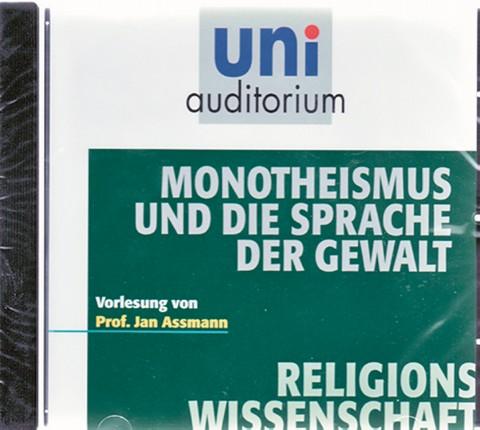 Monotheismus und die Sprache der Gewalt - Prof. Jan Assmann, CD