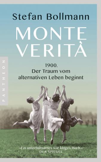 Monte Verità. 1900 - der Traum vom alternativen Leben beginnt.