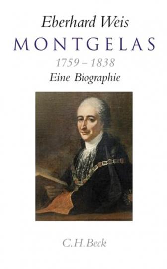 Montgelas. 1759 - 1838. Eine Biographie.