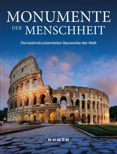 Monumente der Menschheit. Die bedeutendsten Bauwerke der Welt.