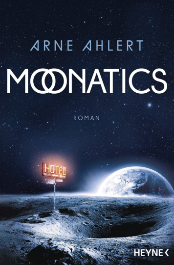 Moonatics. Science-Fiction-Roman.