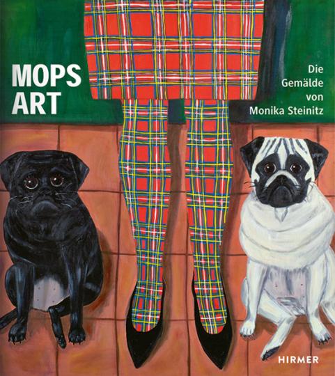 Mops Art. Die Gemälde von Monika Steinitz.