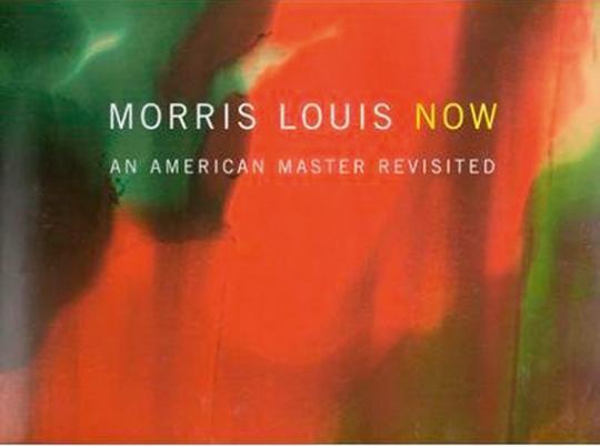 Morris Louis Now. Die Wiederentdeckung eines amerikanischen Meisters. An American Master Revisited.