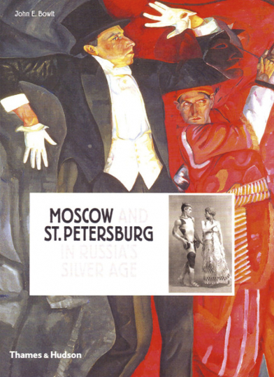 Moscow and St. Petersburg in Russia's Silver Age.