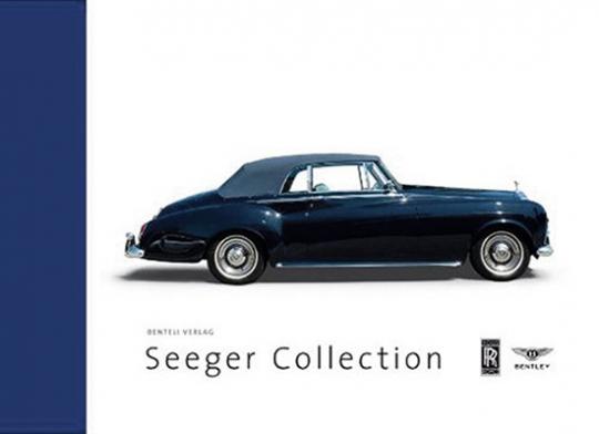 motors finest. Seeger Collection. Rolls-Royce Bentley. Einblicke, Geschichte, Technik.