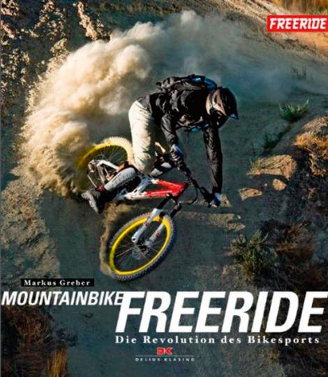 Mountainbike-Freeride. Die Revolution des Bikesports.